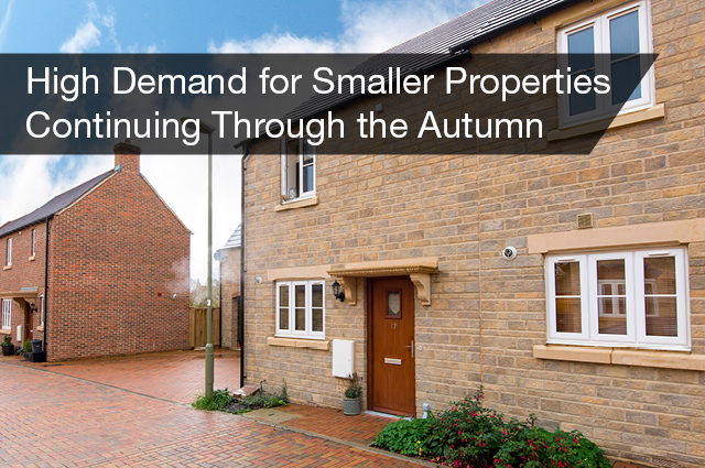 Demand for smaller properties through the autumn