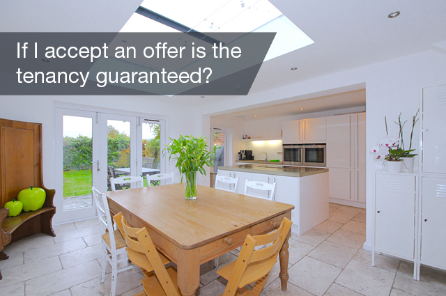 If I accept an offer is the tenancy guaranteed