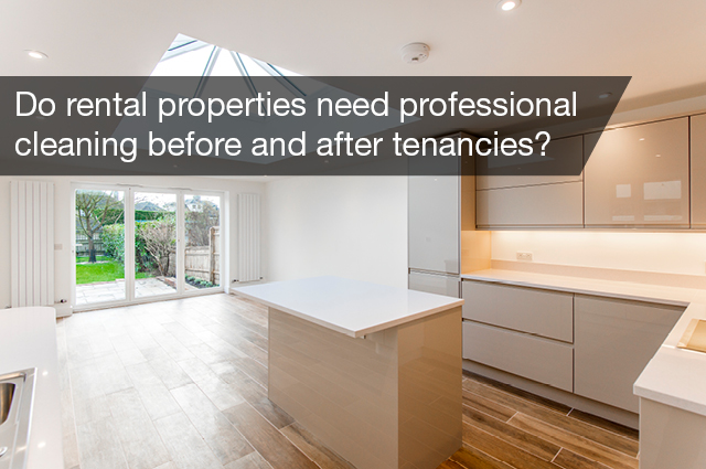 Do rental properties need professional cleaning before and after tenancies