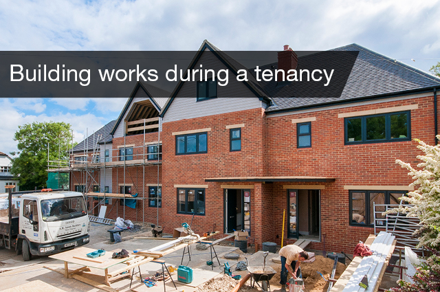 Building works during a tenancy