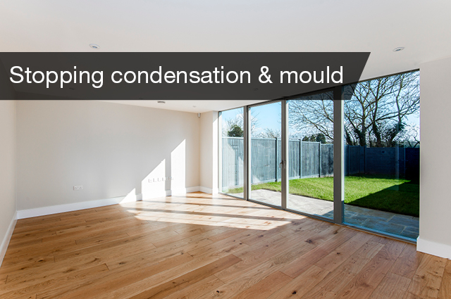 Stopping condensation and mould